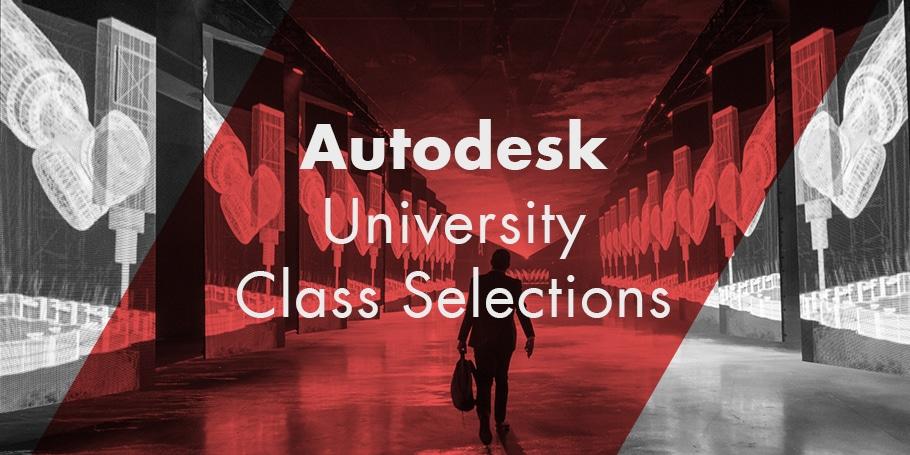 Autodesk University Class Selections